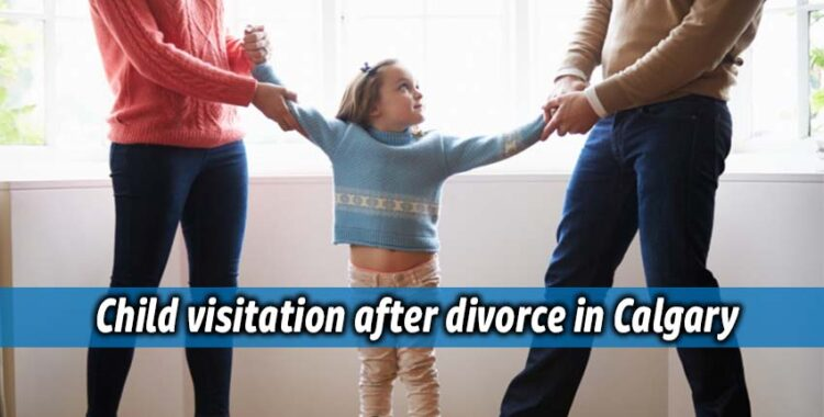 Child visitation after divorce in Calgary
