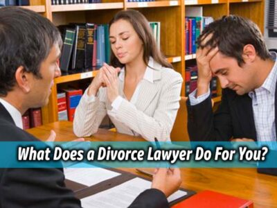 What Does a Divorce Lawyer Do For You?