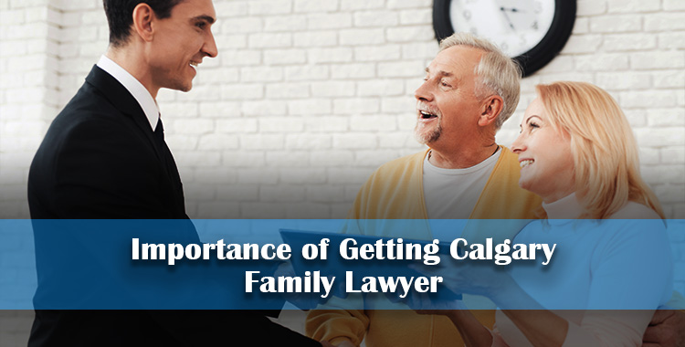 Importance-of-Getting-Calgary-Family-Lawyer
