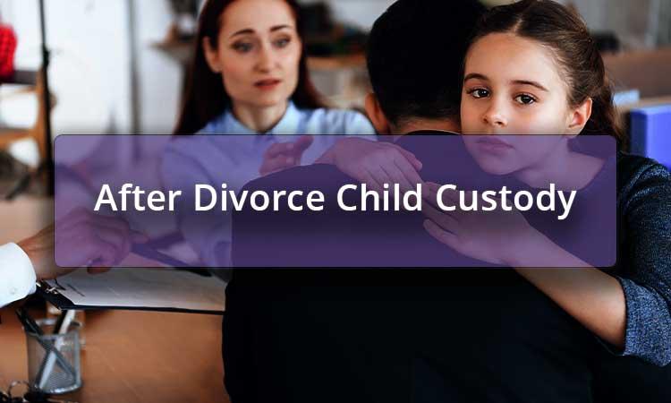 After Divorce Child Custody